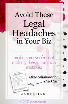 Avoid These Legal Headaches - learn the most common legal biz mistakes made by entrepreneurs and bloggers, so that you can avoid making these same mistakes. Includes a collaboration contract checklist to keep your collabs smooth and legal!