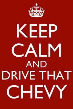 Keep calm and drive a chevy Country Quotes, Country Life, Country Girls, Southern Quotes, Cool Trucks, Big Trucks, Cool Cars, Lifted Trucks, Chevy Trucks