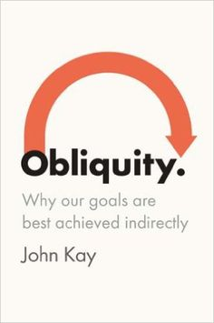Obliquity by John Kay #book #summary #reading