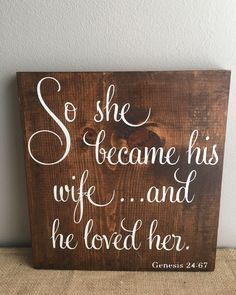 So She Became His Wife and He Loved Her - Wedding Sign Decor - Genesis 24:67 - Rustic Wedding Decor by EastCoastChicagoan on Etsy https://www.etsy.com/listing/399992255/so-she-became-his-wife-and-he-loved-her