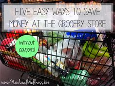 Easy ways to save money at the grocery store (no coupons required!)