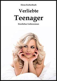 Verliebte Teenager  (Sinnlicher Liebesroman)