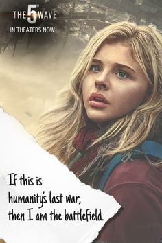 I am the battlefield. | The 5th Wave has arrived in theaters. #5thWaveMovie