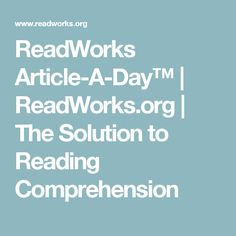 ReadWorks Article-A-Day™ | ReadWorks.org | The Solution to Reading Comprehension