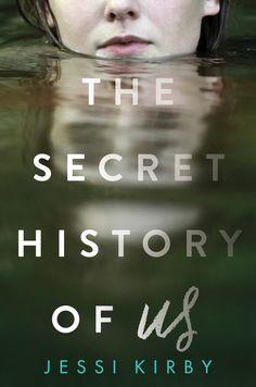 The Secret History of Us – Jessi Kirby https://www.goodreads.com/book/show/32703429-the-secret-history-of-us