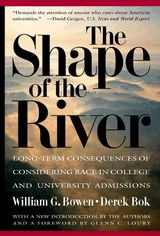 The Shape of the River: Long-Term Consequences of Considering Race in College and University Admissions William G. Bowen & Derek Bok