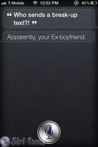 """Who Sends a """"Break-Up"""" Text?    Siri, Queen of the Obvious, could have told you to stay away from that jerk…"""