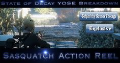 State of Decay YOSE Breakdown:  Sasquatch Action Reel