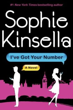 I've Got Your Number by Sophie Kinsella    I've lost it. :( The only thing in the world I wasn't supposed to lose. My engagement ring. It's been in Magnus's family for three generations. And now the very same day his parents are coming, I've lost it. The very same day! Do not hyperventilate, Poppy. Stay positive :) !!
