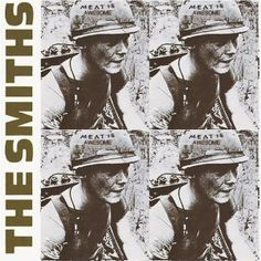 """Meat Is Murder 1985. Cover Star Unknown Soldier from 1968 documentary film """"In The Year Of The Pig"""""""