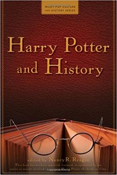 Amazon.com: Harry Potter and History (Wiley Pop Culture and History Series) (8589684444444): Nancy Reagin: Books
