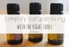 Simplify natural living with the right tools