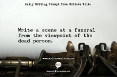 Daily Writing Prompt - Writers Write Creative Blog - Funeral Viewpoint