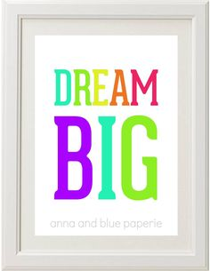 #Printable DREAM BIG diy Art Print $6.00 www.annaandblue.com by anna and blue paperie #dreambig #artprint