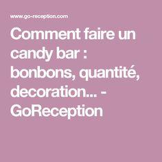 Comment faire un candy bar : bonbons, quantité, decoration... - GoReception