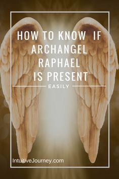 How to Know if Archangel Raphael is Present. Sometimes, after asking for help from our Arch Angels, it's difficult to know if they are present. Here are some signs to look to see if Archangel Raphael is around you. #archangel