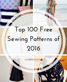 Top 100 Free Sewing Patterns of 2016 | These were your favorite sewing patterns of 2016!