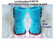 Crochet Pattern.... Unisex BUTTON-UP BOOTS slipper booties... all sizes newborn to adult.  $3.99