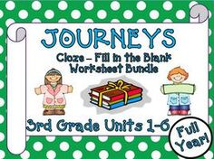 Cloze - Fill in the Blank Worksheets for Journeys 3rd Grade Units 1 - 6 2011