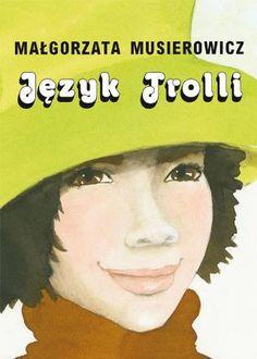 "Małgorzata Musierowicz ""Język Trolli"" Literature, Books, Movies, Movie Posters, Art, Literatura, Art Background, Libros, Films"