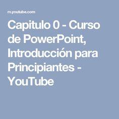 Capitulo 0 - Curso de PowerPoint, Introducción para Principiantes - YouTube