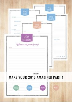 MAKE YOUR 2015 AMAZING! PART 1 ~ Habits, Projects, Goals, Bucket List, Dreams and Inspiration for achieving in 2015 - and lots of free printable organizers!