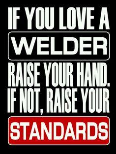 Love a welder!