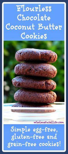 Flourless Chocolate Coconut Butter Cookies: Egg-free, Gluten-free, Grain-free