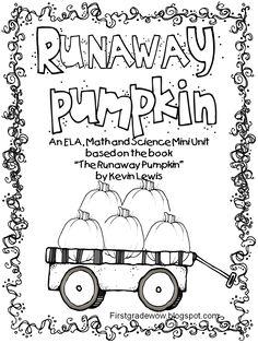 """Runaway Pumpkin: ELA, Math & Science Mini Unit"" Based on Book, The Runaway Pumpkin by Kevin Lewis"