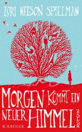 """Lori Nelson Spielmans Roman """"Morgen kommt ein neuer Himmel"""" bringt den Leser zum Weinen und zum Lachen, berührt ihn und lässt ihn nach der letzten Seite nachdenklich zurück. Ein wunderschöner Roman!"""