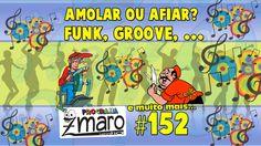 Amolar ou afiar? Funk, groove, ... - Programa Zmaro 152