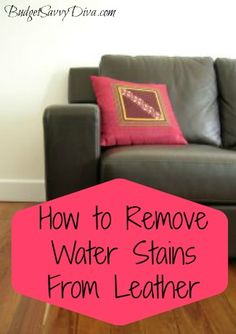 How to Remove Water Stains from Leather