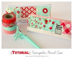 Making a Pencil Case - tutorial for making a triangular pencil case