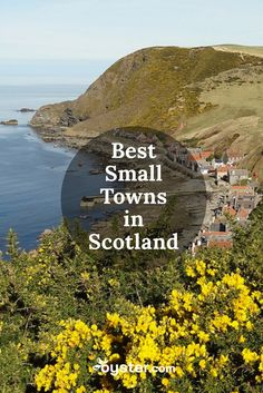 With 790 islands and a vast countryside, there are enough remote villages and towns in Scotland to occupy a lifetime of excursions. That being said, we've assembled a list of some of the best small towns and villages Scotland has to offer.
