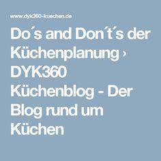 Do´s and Don´t´s der Küchenplanung › DYK360 Küchenblog - Der Blog rund um Küchen