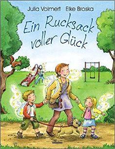Ein Rucksack voller Glück: Ein Bilderbuch zum Thema: Glücklich sein - Mit 5 Glückspostkarten in jedem Buch!: Amazon.de: Julia Volmert, Elke Broska: Bücher