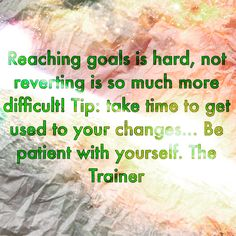 Reaching goals is hard, not reverting is so much more difficult! Tip: take time to get used to your changes... Be patient with yourself. The Trainer http://www.thetrainerhoodriver.com #thetrainer #hoodriver#personaltrainer #functionaltraining #functionalt