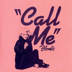 Blondie - Call me. Beautiful Blondie - 80s music One of the great female artistst to come out of that era.