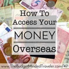 How to use ATMs abroad, the best travel debit card, travel credit cards, foreign transaction fees, money safety tips, exchanging foreign currency and more.