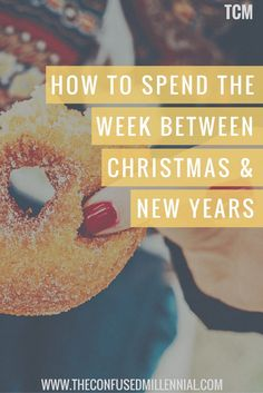 How To Spend The Week Between Christmas and New Years. #millennial, millennial advice, advice for twenty somethings, #twentysomething, #thestruggle