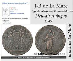 Jean-Baptiste de La Mare ,sgr d'Aluze et d'Aubigny.Sâone-et-Loire
