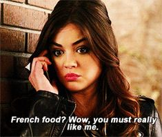Aria: French food? Wow, you must really like me. Ezra: Aria, it's French, vegan food. I must really love you.