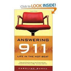 Great book written by a 911 dispatcher.