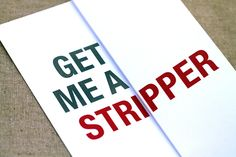 Get Me a Stripper  Will You Be My Bridesmaid Card  by FINCHandHARE, $5.00