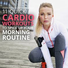 11 Quick Cardio Workouts to Spice Up Your Morning Routine #cardio #workouts #weightloss