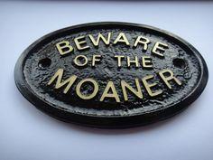 BEWARE OF THE MOANER - HOUSE DOOR PLAQUE WALL SIGN GARDEN - BRAND NEW (BLACK)