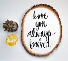 Love You Always & Forever Wood Slice Painting by GoldenPaisley