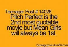 Got a feeling pitch perfect will be the new mean girls
