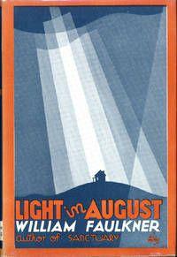 Happy birthday William Faulkner.  Light in August. New York: Harrison Smith & Robert Haas, [1932] $10,000