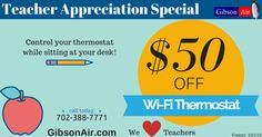 wifi thermostat coupon from Gibson Air Las Vegas HVAC | $50 off Wi-Fi thermostat for Teachers in Clark County, Nevada. Visit www.gibsonair.com for more energy and money saving deals!